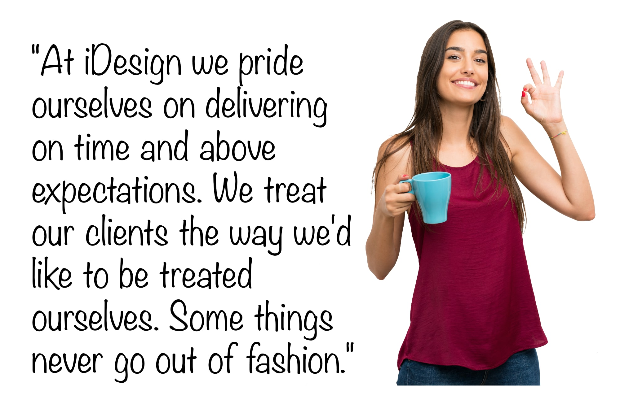At iDesign we exceed your expectation